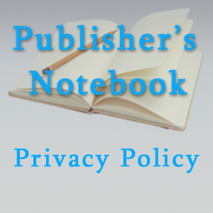 Privacy Policy for Publishers Notebook.