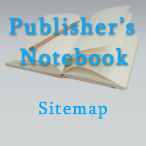Publisher's Notebook Sitemap